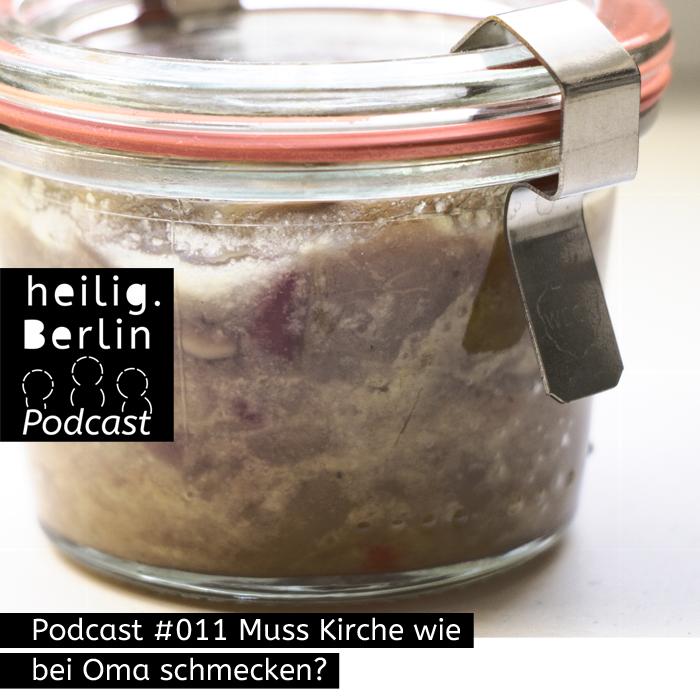 Nahaufnahme eines Konservenglasdeckels. Logo von Heilig.Berlin Podcast. Beschriftung: Podcast #011 Muss Kirche wie bei Oma schmecken? Foto: Stephan Hartmann