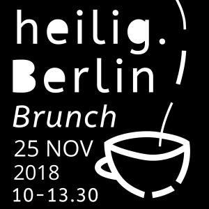 Einladung für den heilig.Berlin Brunch am 25. November 2018 von 10 bis 13.30 Uhr. Dazu das heilig.Berlin Brunch. Das Logo zur Veranstaltung. Weiße Schrift auf schwarzem Hintergrund. An der rechten Bildseite eine stilisierte Tasse.