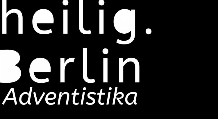Schwarzer Hintergrund mit weißer Schrift: heilig.Berlin Adventistika