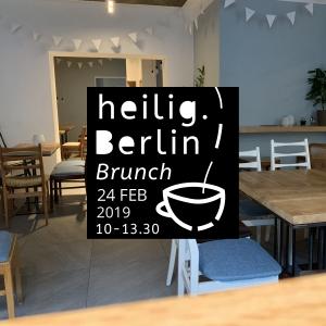 Ein Plakat für den heilig.Berlin Brunch. Der nächste heilig.Berlin Brunch findet am 24. Februar 2019 von 10 bis 13.30 Uhr statt.
