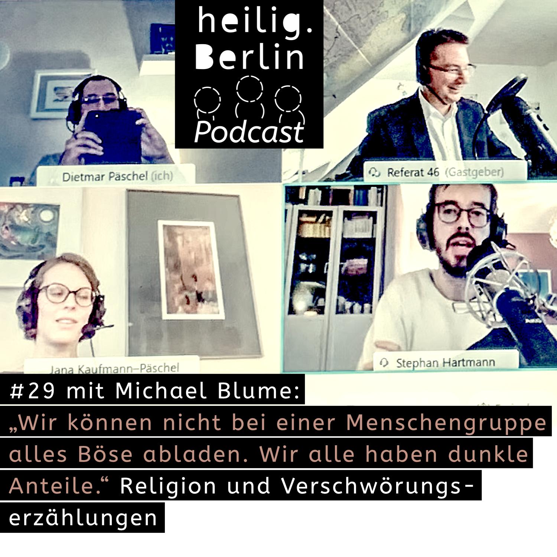 Ein Foto mit Michael Blume, Dietmar Päschel, Jana Kaufmann-Päschel, Stephan Hartmann. Zusätzlich zu sehen das heilig.Berlin Podcastlogo sowie die Überschrift zu dieser Podcastfolge.